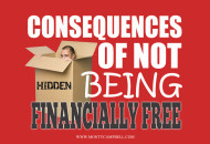 ConsequencesOfNotBeingFinanciallyFree-Final-MontyCampbell-FinancialFreedom